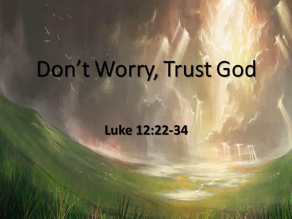 Don't Worry, Trust God